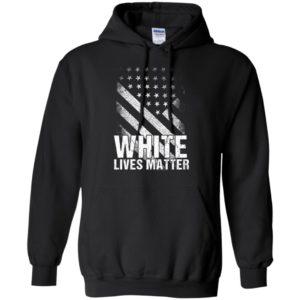 White lives matter hoodie