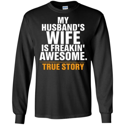 My husband wife is awesome funny wife to husband family gift long sleeve