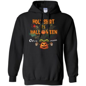 Holy shirt it's halloween oh spooky funny pumpkin halloween gift hoodie