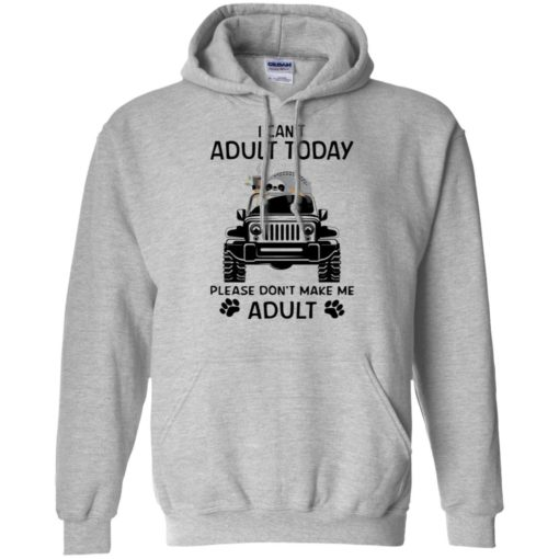 Sloth jeep i can't adult today please don't make me adult hoodie