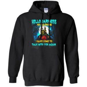 Hello darkness talk with you again scary castle nightmare funny halloween gift hoodie